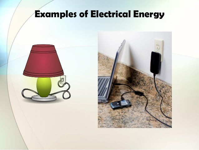 electrical potential to radiant energy example